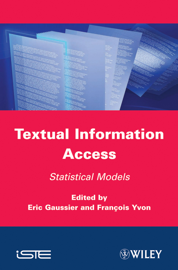 Gaussier Eric Textual Information Access. Statistical Models vishal mali information retrieval system in human genetics