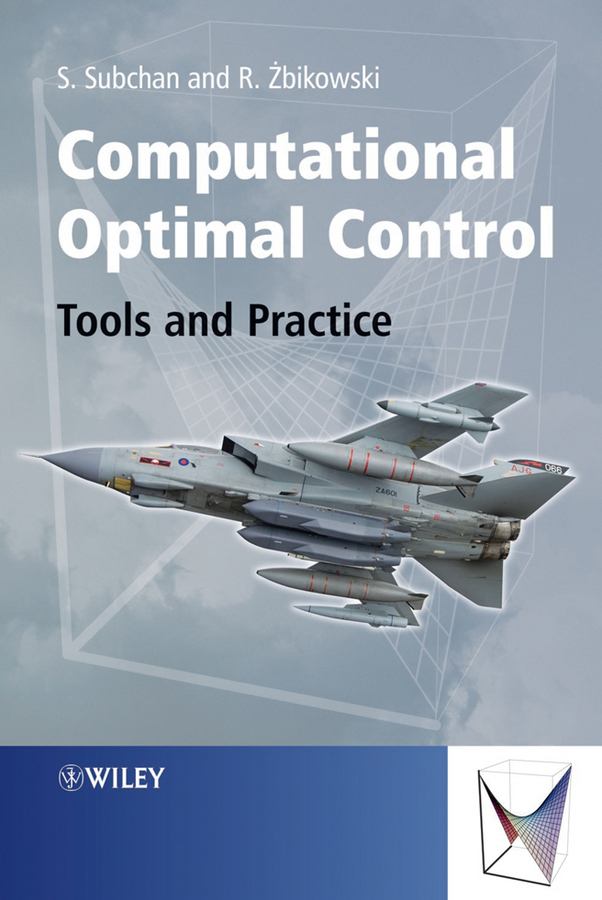 Subchan Dr Subchan Computational Optimal Control. Tools and Practice все цены
