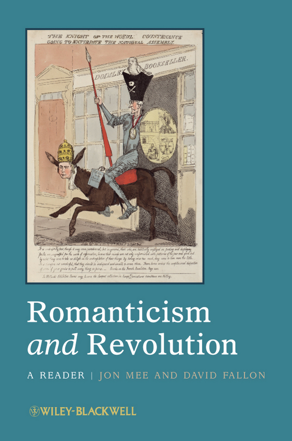 Mee Jon Romanticism and Revolution. A Reader ISBN: 9781444393484 open to debate