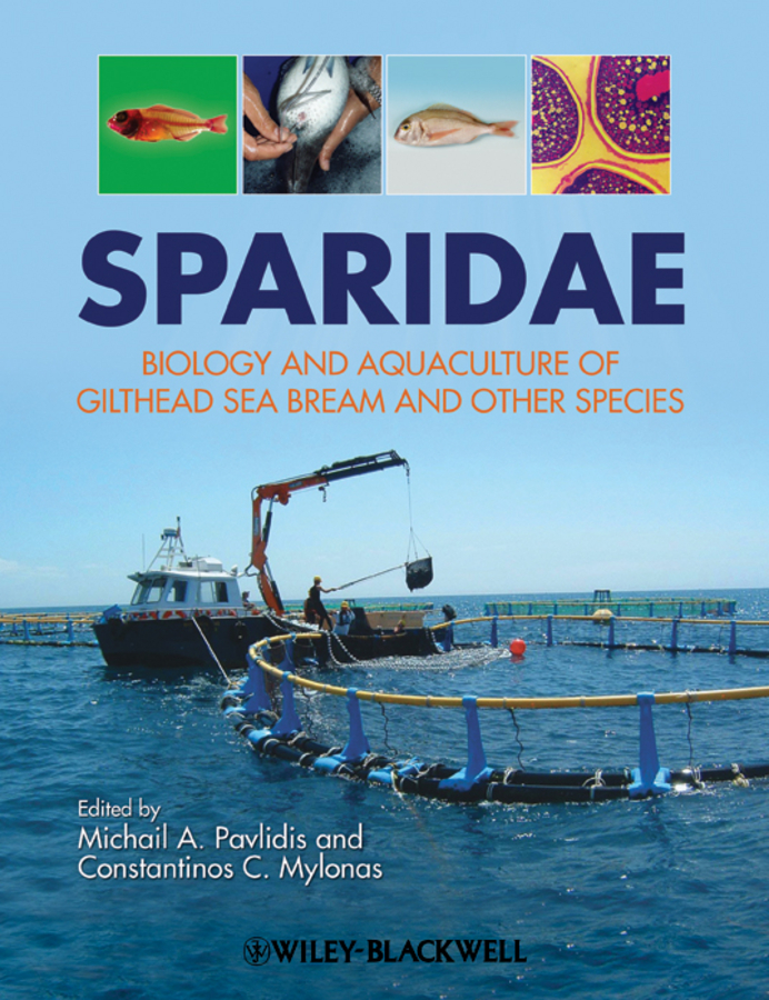 Mylonas Constantinos Sparidae. Biology and aquaculture of gilthead sea bream and other species bruce phillips lobsters biology management aquaculture
