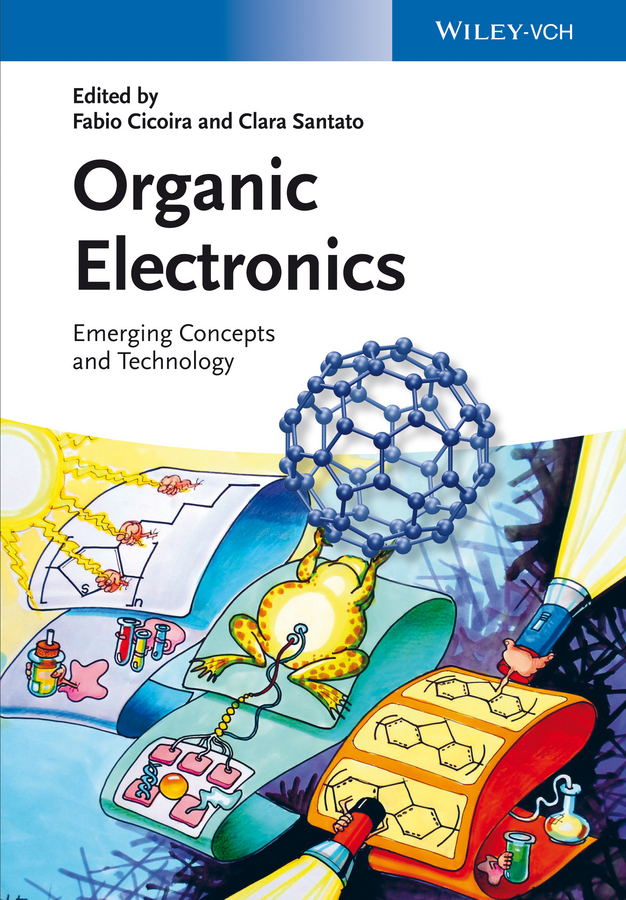 Cicoira Fabio Organic Electronics. Emerging Concepts and Technologies