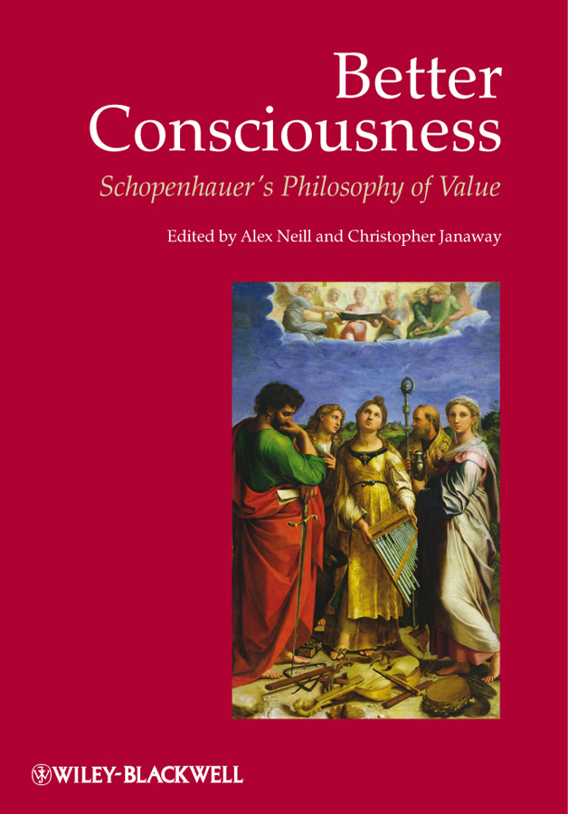 Janaway Christopher Better Consciousness. Schopenhauer's Philosophy of Value