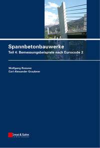 Graubner Carl-Alexander - Spannbetonbauwerke. Teil 4: Bemessungsbeispiele nach Eurocode 2