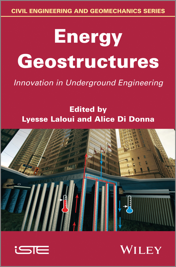 Laloui Lyesse Energy Geostructures. Innovation in Underground Engineering