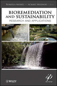 Mudhoo Ackmez - Bioremediation and Sustainability. Research and Applications