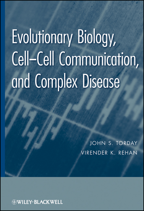 Rehan Virender K. Evolutionary Biology. Cell-Cell Communication, and Complex Disease ISBN: 9781118130421 principles of evolutionary medicine