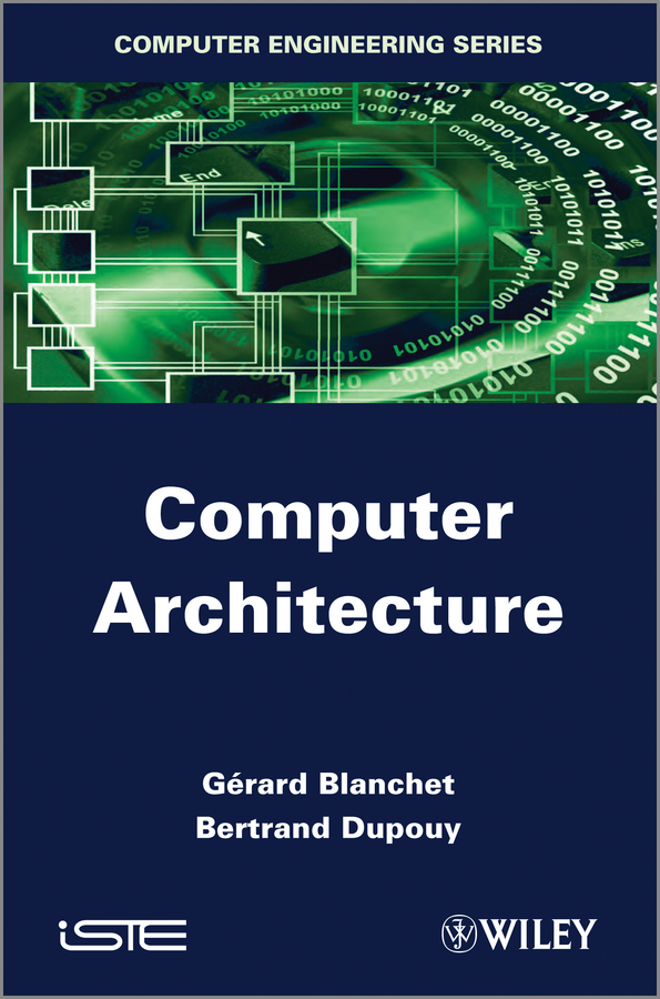 Blanchet Gérard Computer Architecture ISBN: 9781118577790 computer architecture