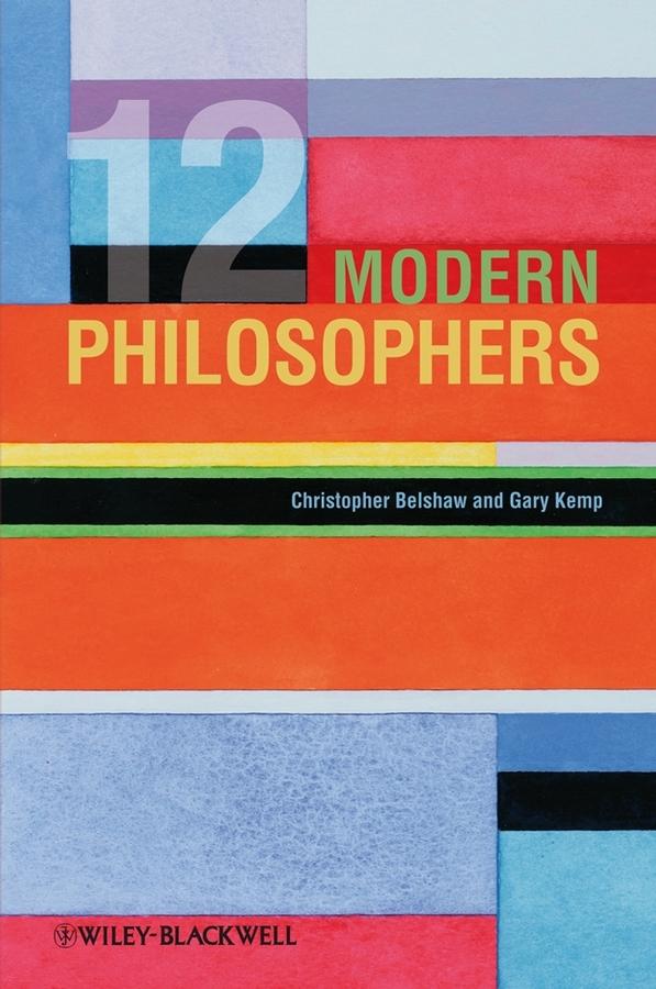 Belshaw Christopher 12 Modern Philosophers
