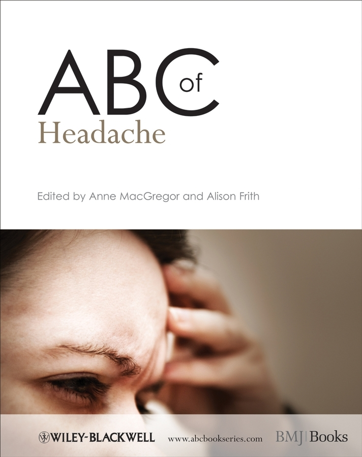 Frith Alison ABC of Headache ISBN: 9781444312461 colvin lesley a abc of pain