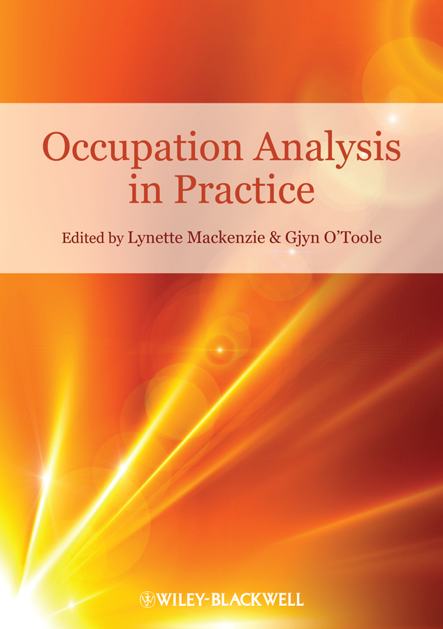 Mackenzie Lynette Occupation Analysis in Practice boniface gail using occupational therapy theory in practice isbn 9781444355673
