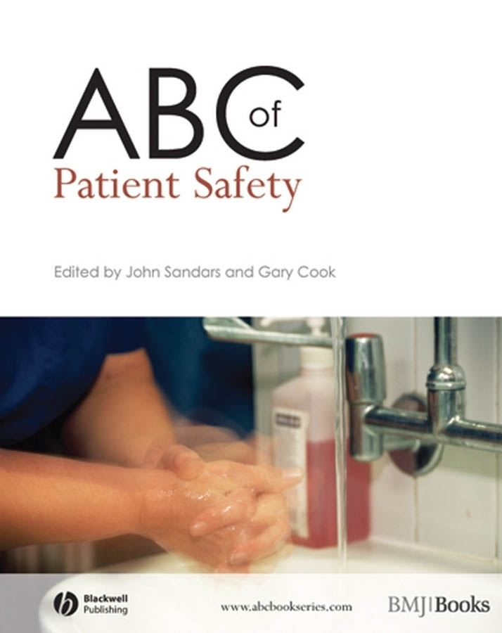 Sandars John ABC of Patient Safety ISBN: 9781444312690 colvin lesley a abc of pain