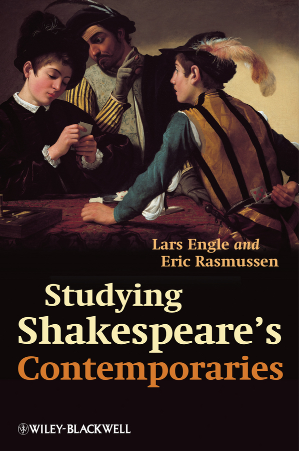 Rasmussen Eric Studying Shakespeare's Contemporaries spiritual homosociality in english renaissance drama