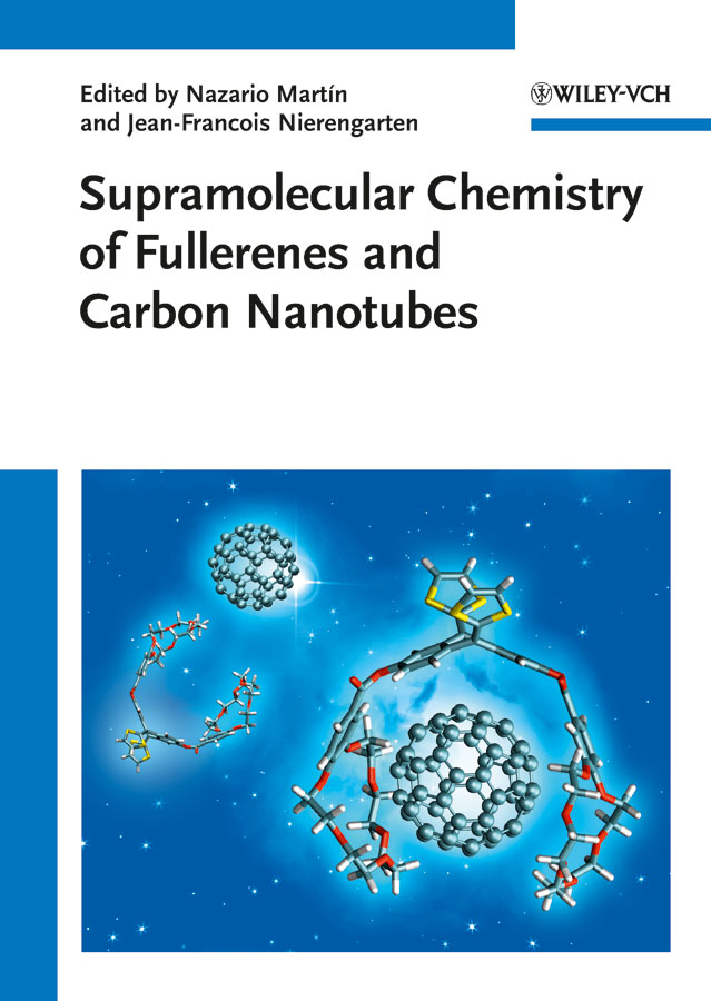 Martín Nazario Supramolecular Chemistry of Fullerenes and Carbon Nanotubes quan li intelligent stimuli responsive materials from well defined nanostructures to applications