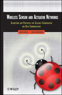 Stojmenovic Ivan - Wireless Sensor and Actuator Networks. Algorithms and Protocols for Scalable Coordination and Data Communication