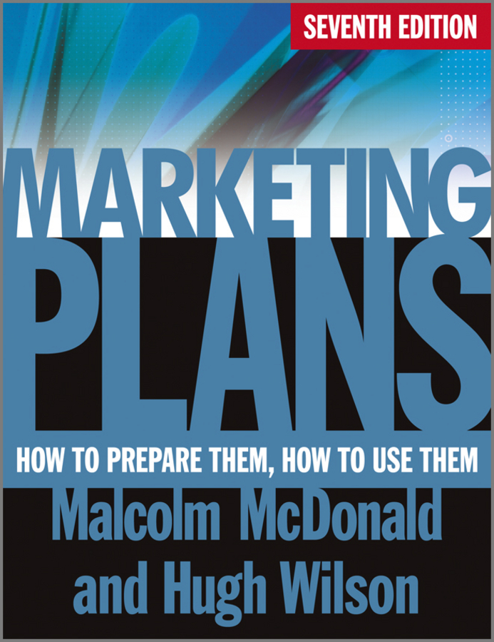 Wilson Hugh Marketing Plans. How to Prepare Them, How to Use Them customer oriented marketing strategy theory and practice