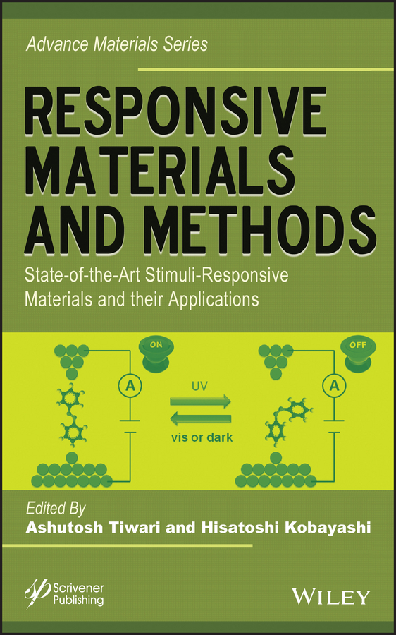 Tiwari Ashutosh Responsive Materials and Methods. State-of-the-Art Stimuli-Responsive Materials and Their Applications