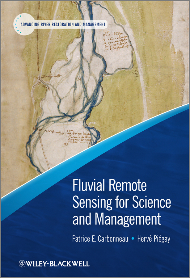 Piégay Hervé Fluvial Remote Sensing for Science and Management piégay hervé fluvial remote sensing for science and management