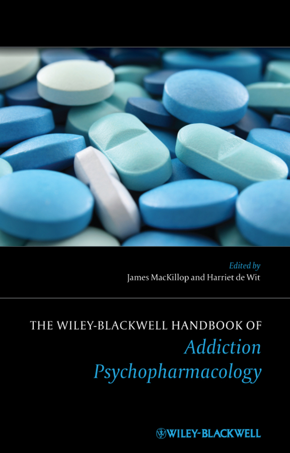 MACKILLOP JAMES The Wiley-Blackwell Handbook of Addiction Psychopharmacology moore bret a handbook of clinical psychopharmacology for psychologists isbn 9781118221235
