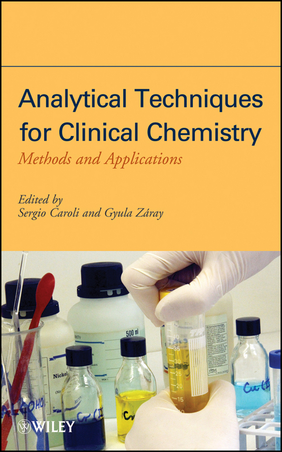 Caroli Sergio Analytical Techniques for Clinical Chemistry. Methods and Applications miguel de la guardia handbook of green analytical chemistry