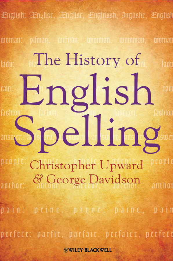 Upward Christopher The History of English Spelling the oxford english literary history