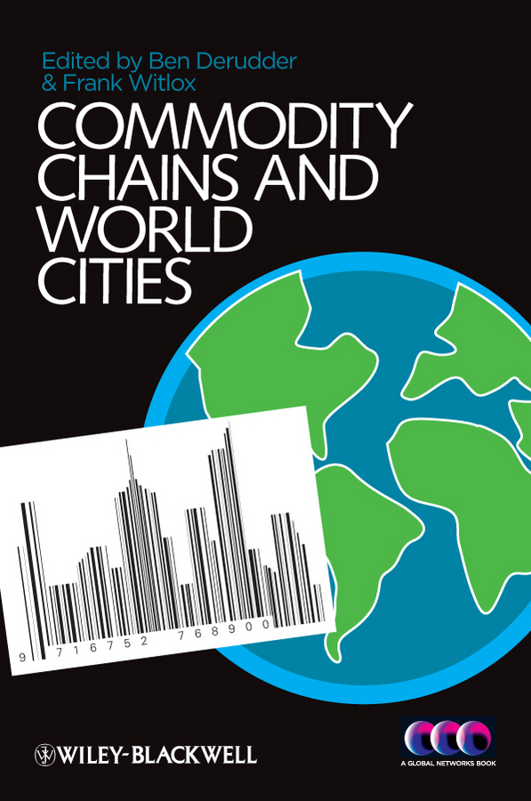 Witlox Frank Commodity Chains and World Cities a l safonov ethnos and globalization ethnocultural mechanisms of disintegration of contemporary nations monograph isbn 9785449070951