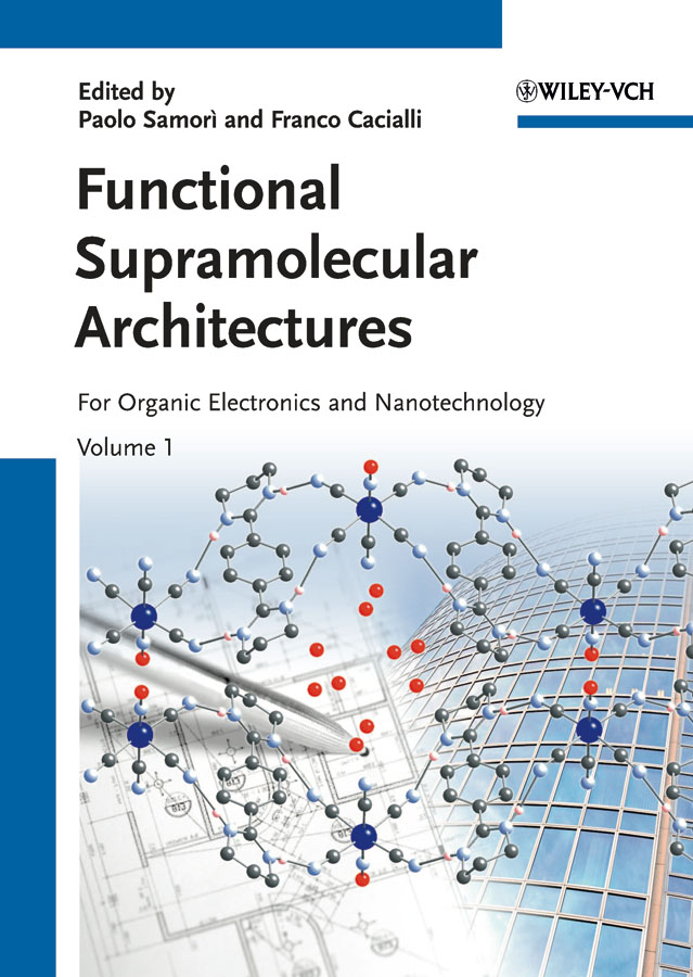 Cacialli Franco Functional Supramolecular Architectures. For Organic Electronics and Nanotechnology, 2 Volume Set ISBN: 9783527689927 solution processed organic solar cells
