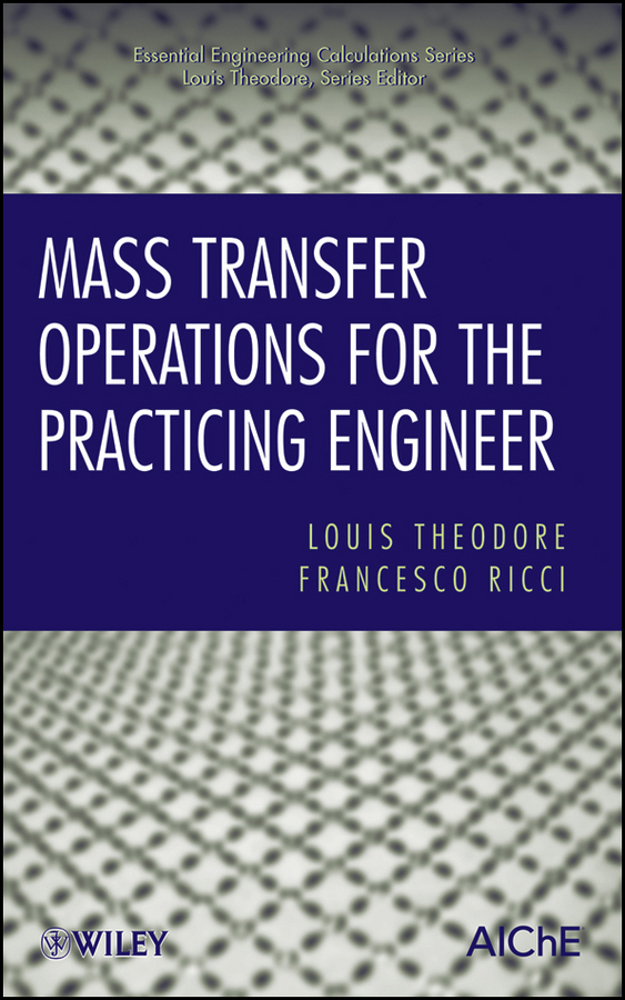 Theodore Louis Mass Transfer Operations for the Practicing Engineer ISBN: 9780470602584 the handbook of inter firm technology transfer
