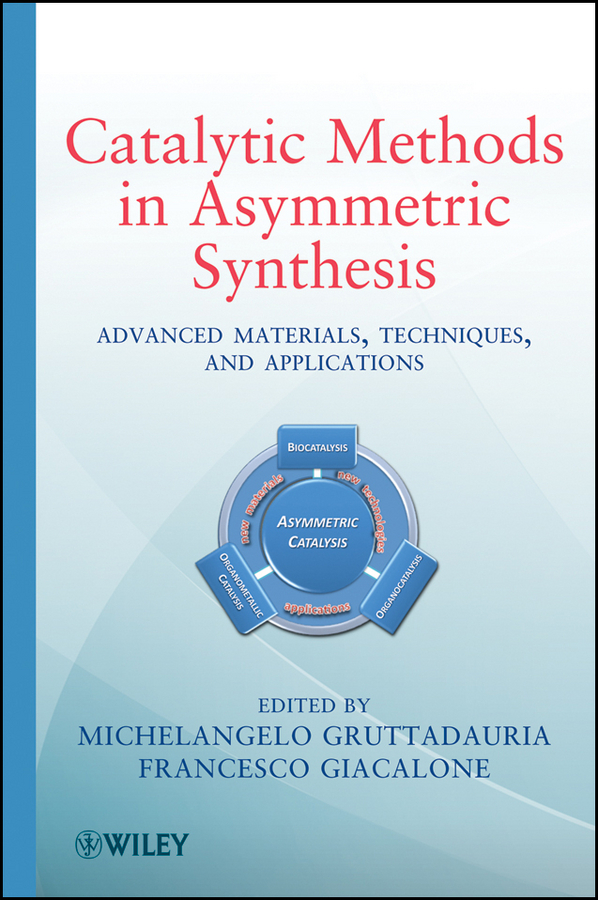 Giacalone Francesco Catalytic Methods in Asymmetric Synthesis. Advanced Materials, Techniques, and Applications advanced robotic applications