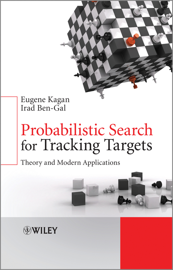 Kagan Eugene Probabilistic Search for Tracking Targets. Theory and Modern Applications цена