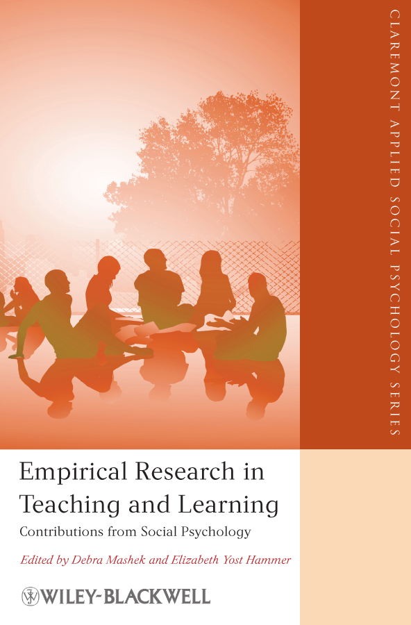 Mashek Debra Empirical Research in Teaching and Learning. Contributions from Social Psychology