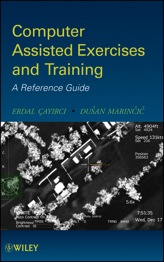 Cayirci Erdal Computer Assisted Exercises and Training. A Reference Guide ISBN: 9780470498613 andreas tolk engineering principles of combat modeling and distributed simulation
