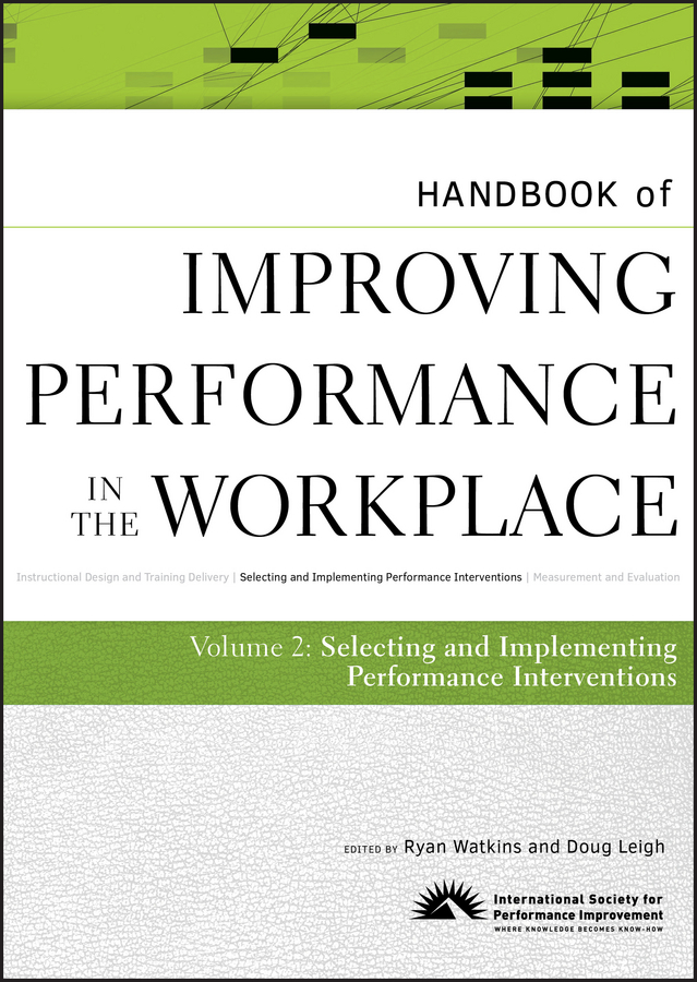 Leigh Doug Handbook of Improving Performance in the Workplace, The Handbook of Selecting and Implementing Performance Interventions a critical performance analysis of thin client architectures