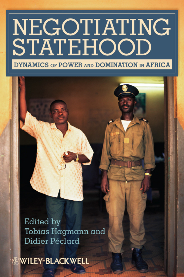 Péclard Didier Negotiating Statehood. Dynamics of Power and Domination in Africa africa