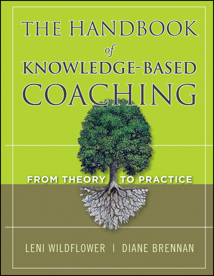 Brennan Diane The Handbook of Knowledge-Based Coaching. From Theory to Practice ISBN: 9781118033364 further techniques for coaching and mentoring