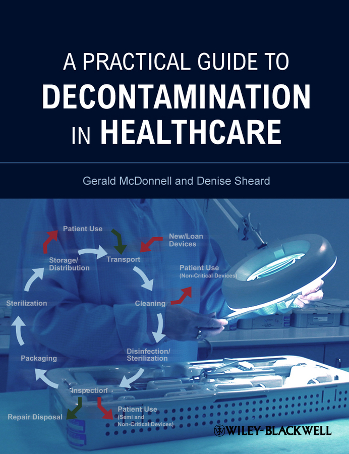 Sheard Denise A Practical Guide to Decontamination in Healthcare debbie weston fundamentals of infection prevention and control theory and practice