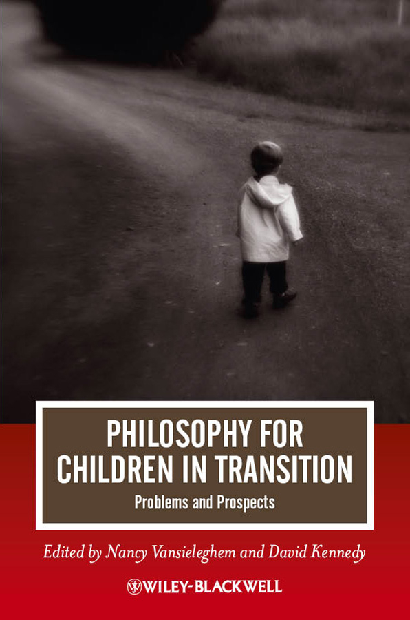 Vansieleghem Nancy Philosophy for Children in Transition. Problems and Prospects