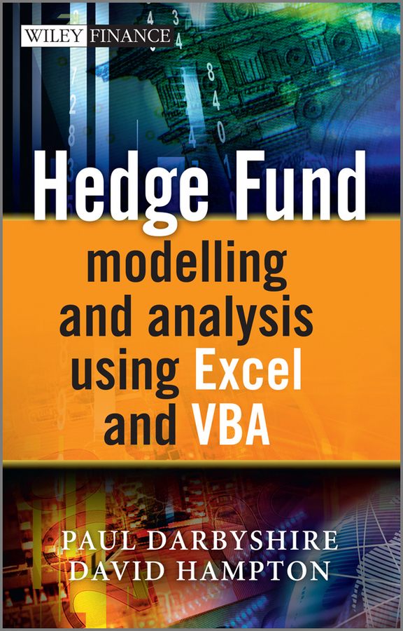 Darbyshire Paul Hedge Fund Modeling and Analysis Using Excel and VBA david hampton hedge fund modelling and analysis an object oriented approach using c