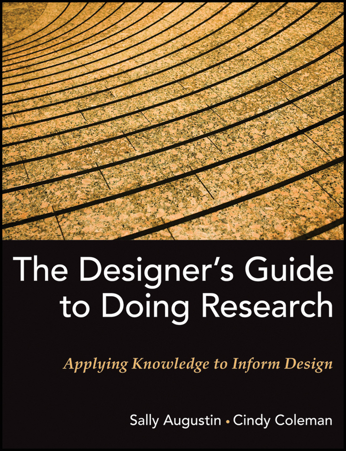 Coleman Cindy The Designer's Guide to Doing Research. Applying Knowledge to Inform Design qualitative research as an empowerment tool