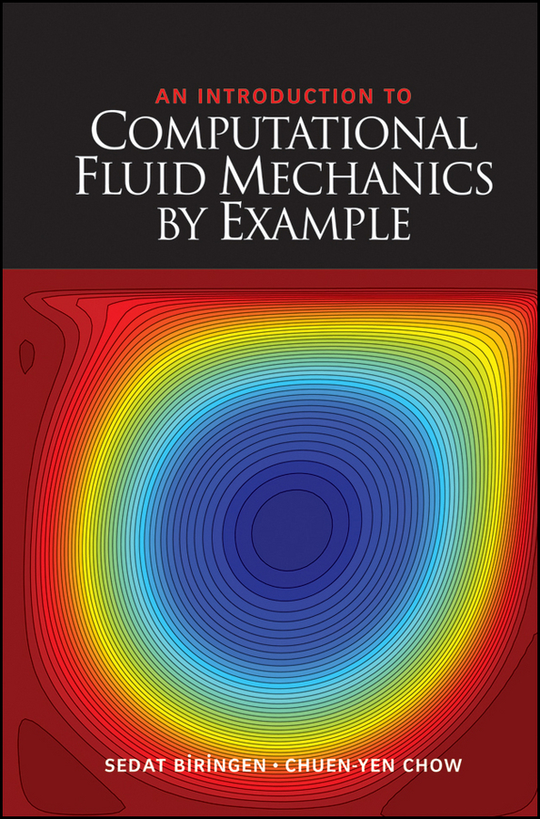 Biringen Sedat An Introduction to Computational Fluid Mechanics by Example konyukhov alexander introduction to computational contact mechanics a geometrical approach