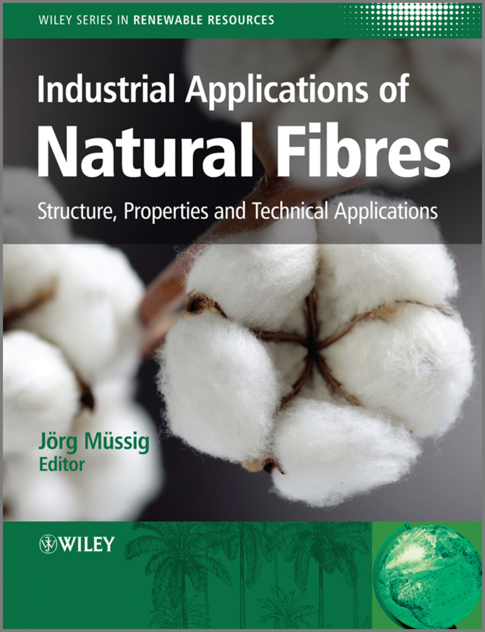 Stevens Christian Industrial Applications of Natural Fibres. Structure, Properties and Technical Applications natural home the