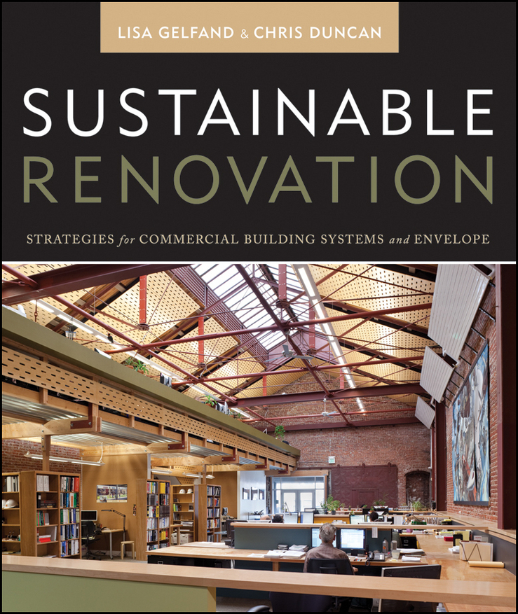 Duncan Chris Sustainable Renovation. Strategies for Commercial Building Systems and Envelope ISBN: 9781118102190 smart buildings systems for architects owners and builders