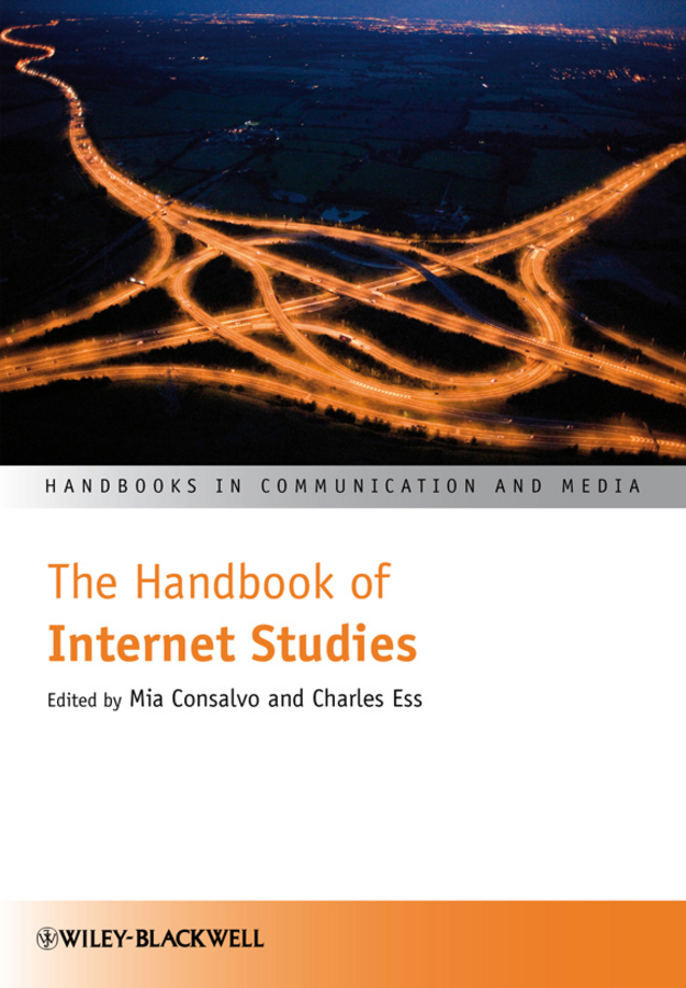 Consalvo Mia The Handbook of Internet Studies it ethics handbook