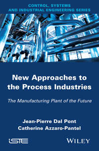 Azzaro-Pantel Catherine - New Appoaches in the Process Industries. The Manufacturing Plant of the Future
