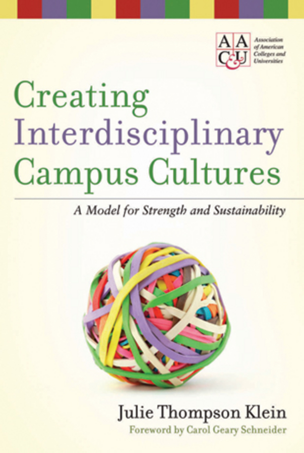 Klein Julie Thompson Creating Interdisciplinary Campus Cultures. A Model for Strength and Sustainability