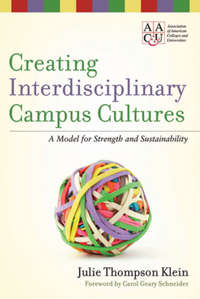 Klein Julie Thompson - Creating Interdisciplinary Campus Cultures. A Model for Strength and Sustainability