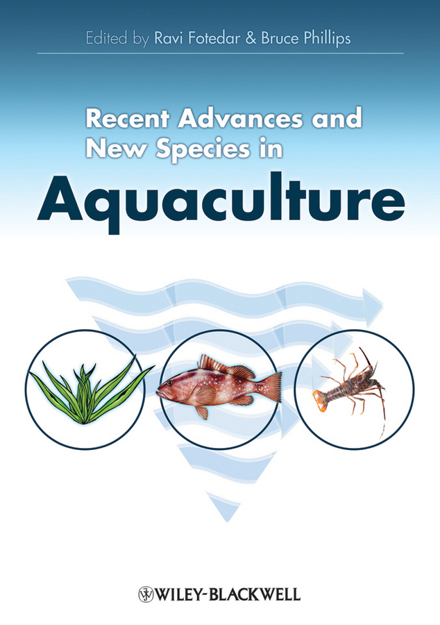Phillips Bruce Recent Advances and New Species in Aquaculture bruce phillips lobsters biology management aquaculture