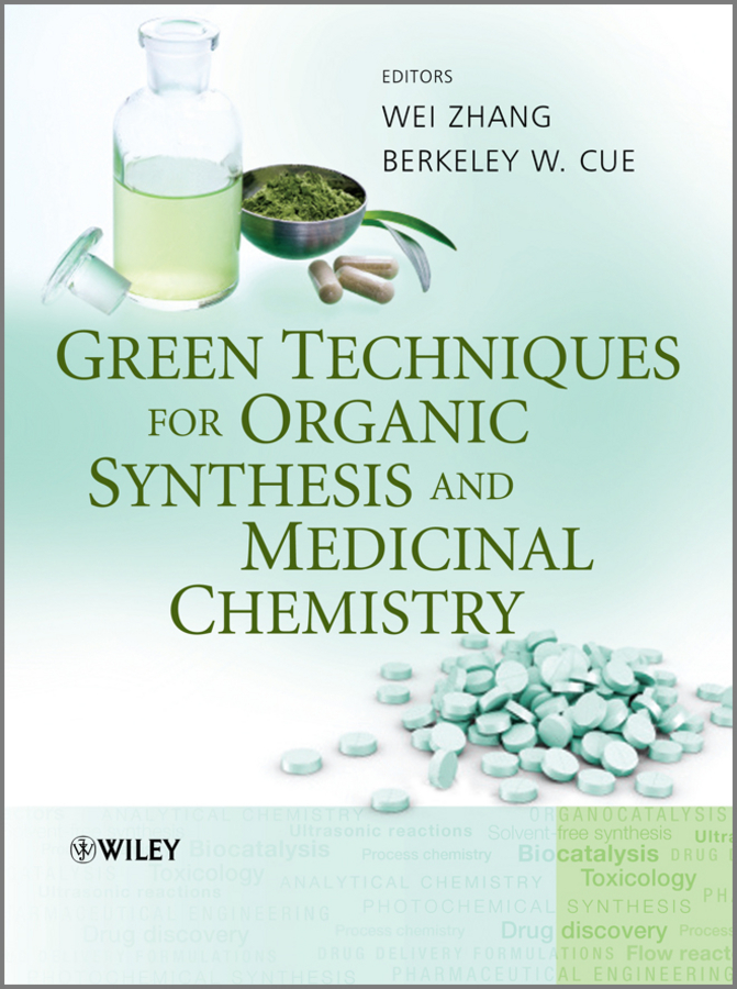 Zhang Wei Green Techniques for Organic Synthesis and Medicinal Chemistry green analytical chemistry 56