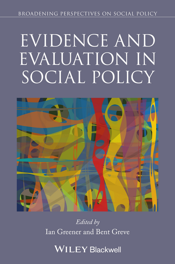 Greve Bent Evidence and Evaluation in Social Policy ISBN: 9781118816486 quality of universal primary education upe policy –northern uganda