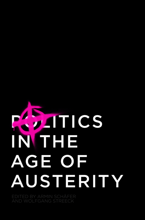 STREECK WOLFGANG Politics in the Age of Austerity ISBN: 9780745678672 corruption party and government in britain 1702 1713