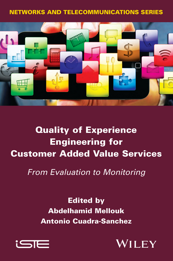 Cuadra-Sanchez Antonio Quality of Experience Engineering for Customer Added Value Services. From Evaluation to Monitoring ISBN: 9781118984345 information management in diplomatic missions